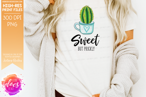 Sweet But Prickly - Sublimation/Printable Design
