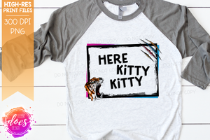 Here Kitty Kitty - Tiger (2 Versions Included!) - Sublimation/Printable Design