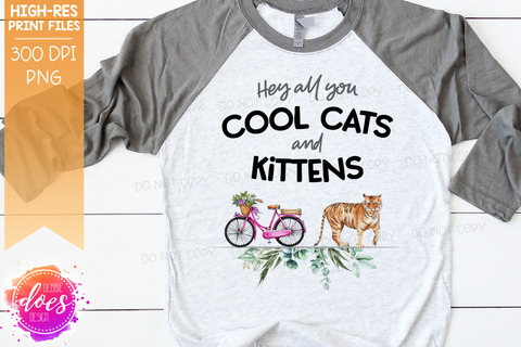 Hey all you Cool Cats and Kitten - Tiger - Bike - Sublimation/Printable Design
