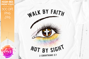 Walk by Faith - Cross Eye Design - Sublimation/Printable Design