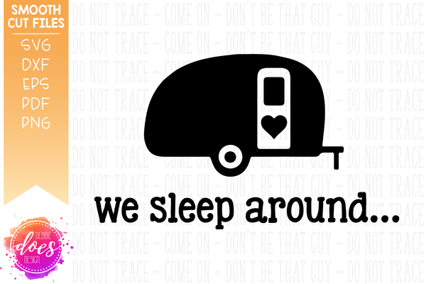 We Sleep Around Camper/RV Doormat - SVG File