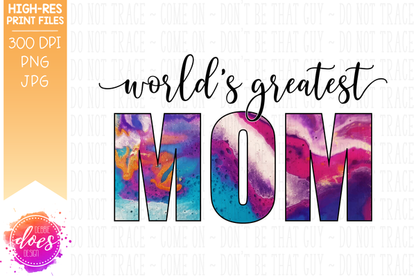 World's Greatest Mom - Acrylic Pour - Sublimation/Printable Design