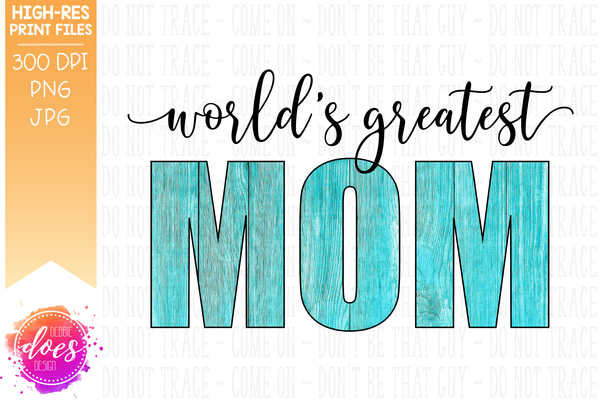 World's Greatest Mom - Blue Wood - Sublimation/Printable Design