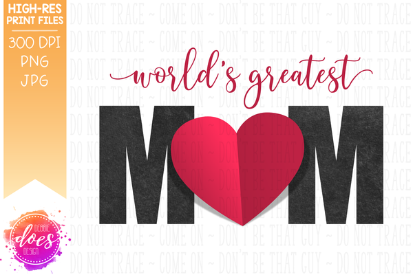 World's Greatest Mom - Paper Heart - Sublimation/Printable Design