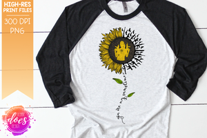 You Are My Sunshine - Girl with Guns Sunflower - Sublimation/Printable Design
