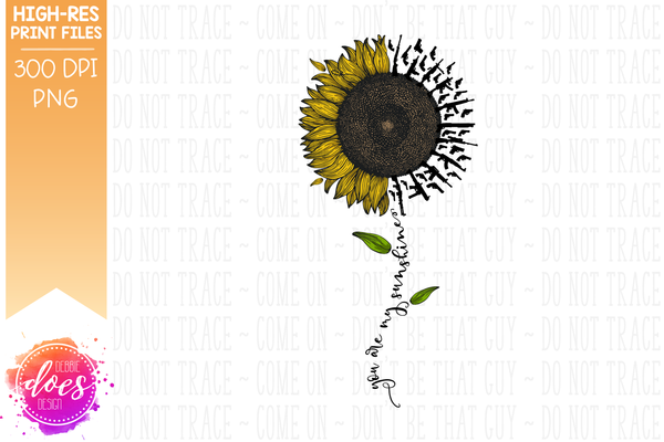 You Are My Sunshine - Guns Sunflower - Sublimation/Printable Design