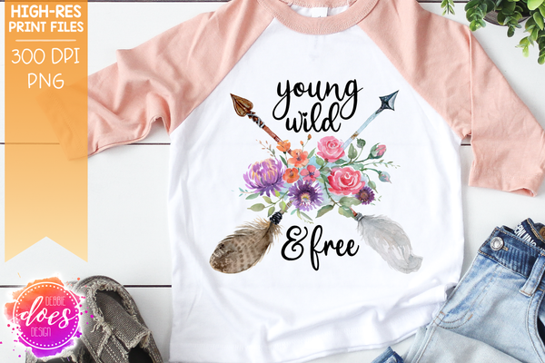 Young Wild & Free - Boho Floral Arrows - Sublimation/Printable Design
