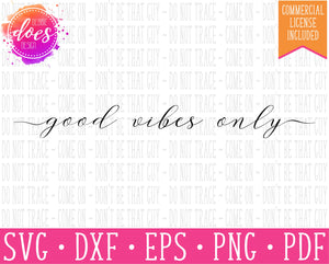 Good Vibes Only - SVG | Digital Cut Files | HTV Svg | Vinyl Decal Svg | Vinyl Stencil Svg