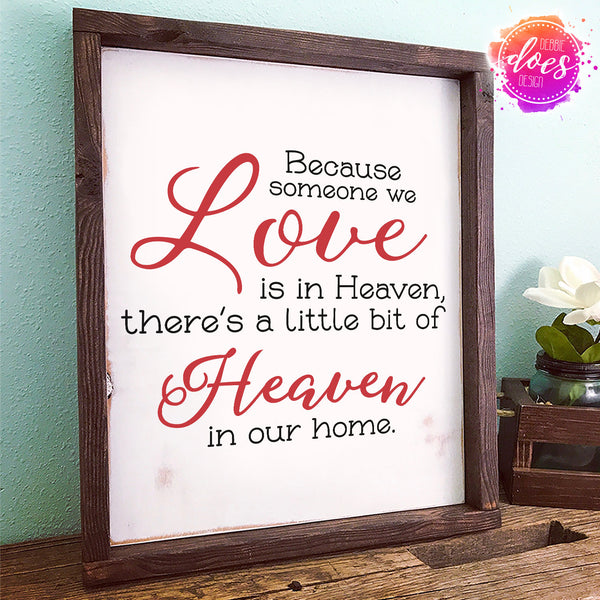 Because Someone We Love is in Heaven - SVG | Digital Cut File | HTV Svg | Vinyl Decal Svg | Vinyl Stencil Svg
