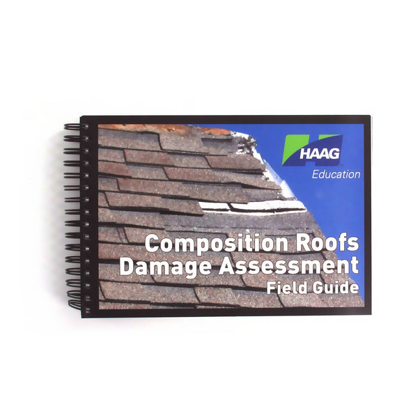 Haag Composition Shingle Roof Damage Assessment Field Guide