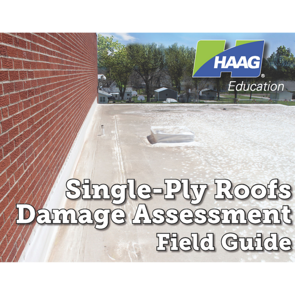 Haag Single-Ply Roofs Damage Assessment Field Guide