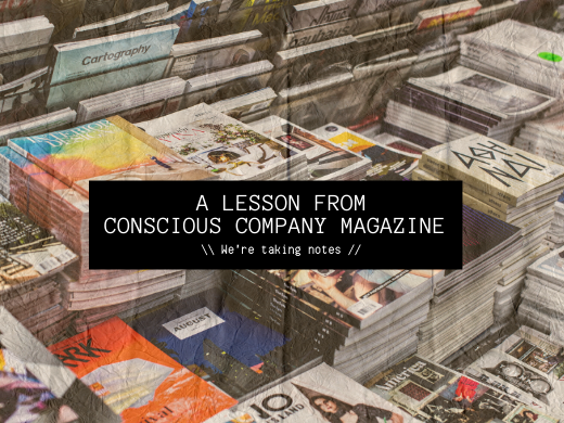 How Conscious Company Magazine Lived Up to Their Own Values and Purpose