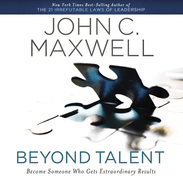 Beyond Talent: Become Someone Who Gets Extraordinary Results - Audiobook (Unabridged)
