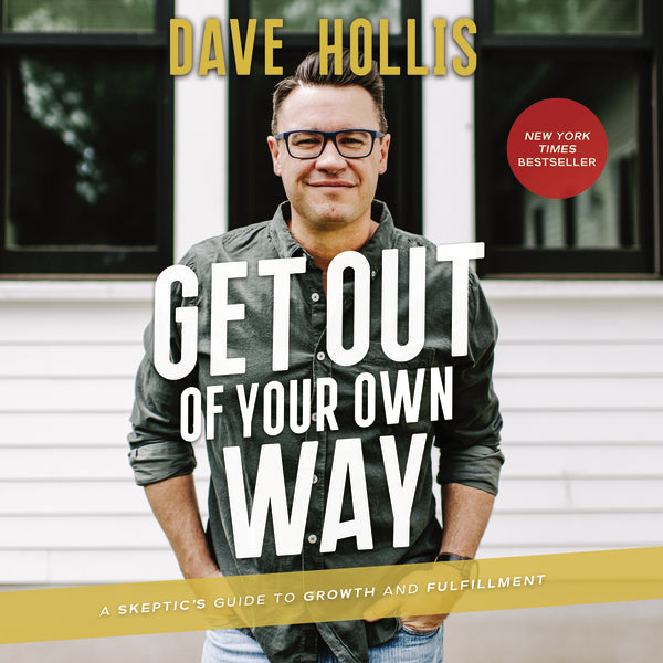 Get Out of Your Own Way: A Skeptic's Guide to Growth and Fulfillment - Audiobook (Unabridged)