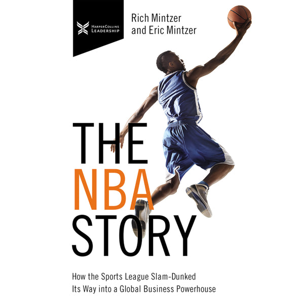 The NBA Story: How the Sports League Slam-Dunked Its Way into a Global Business Powerhouse - Audiobook (Unabridged)