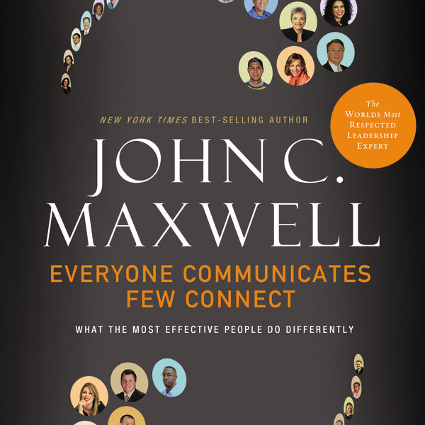 Everyone Communicates, Few Connect: What the Most Effective People Do Differently - Audiobook (Unabridged)