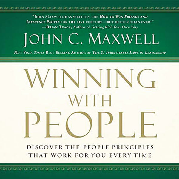 Winning with People: Discover the People Principles that Work for You Every Time - Audiobook (Unabridged)