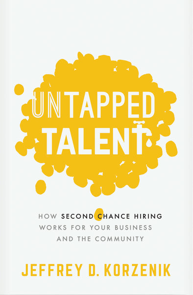 Untapped Talent: How Second Chance Hiring Works for Your Business and the Community