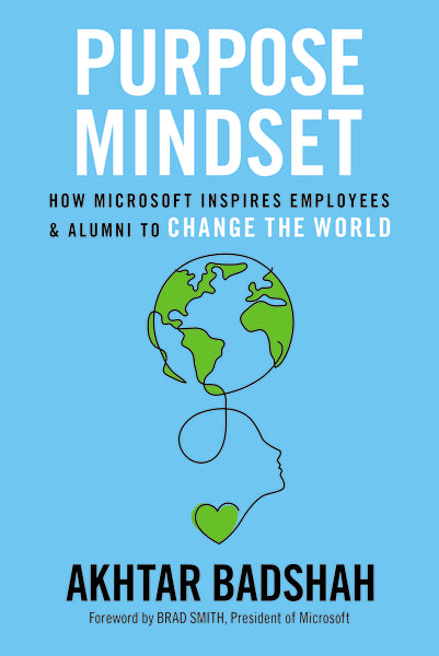 Purpose Mindset: How Microsoft Inspires Employees and Alumni to Change the World