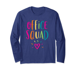 Office Squad Administrative Assistant Gift School Secretary Long Sleeve T-Shirt