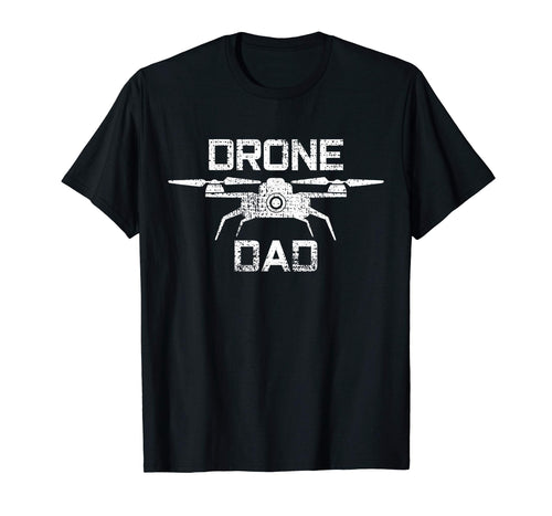 Drone T-Shirt Dad Gift Fathers Day Tshirt Tee Pilot