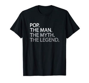 Cool Father, Dad & Grandpa Shirt - Pop The Man The Myth Tees