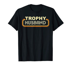 Mens Trophy Husband Funny T-Shirt