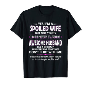 Womens Yes I'm A Spoiled Wife but not yours-Awesome Husband