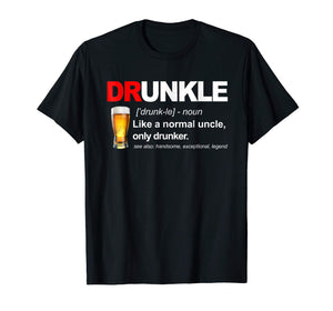 Druncle Definition Like A Normal Uncle Only Drunker T-Shirt