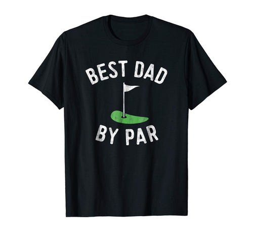 Mens Best Dad By Par Funny Golf Shirt Father's Day Gift Daddy