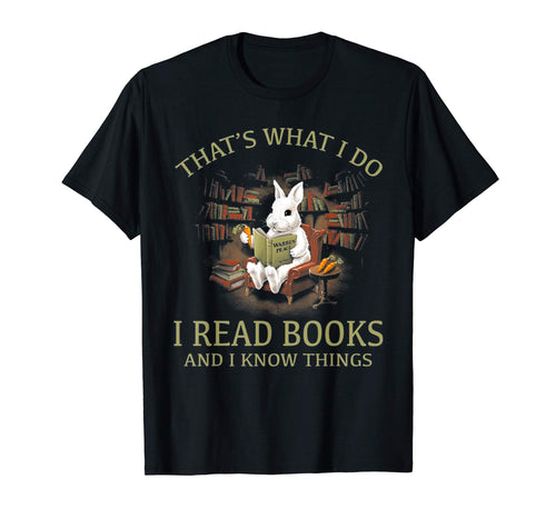 RABBIT- That's what i do I READ BOOKS AND I KNOW THINGS