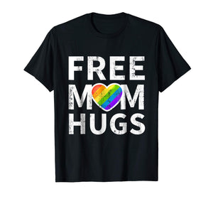 Free Mom Hugs T-Shirt LGBT stepmother, mother, mama, mom,