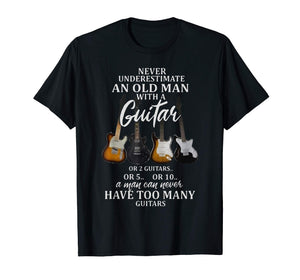 Never underestimate an old man guitar or 2 guitars or 5..or