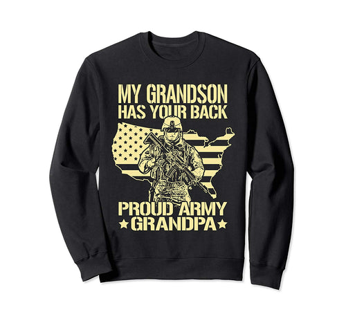 My Grandson Has Your Back - Proud Army Grandpa Military Gift Sweatshirt