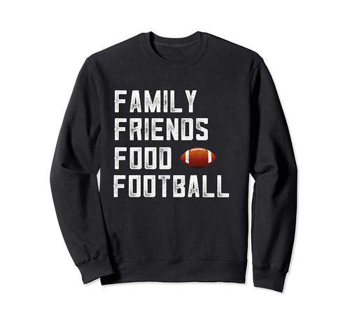 Family Friends Food Football Fall Tailgating Season Game Sweatshirt