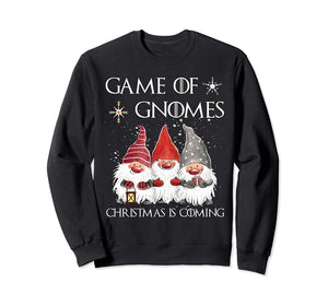 Game Of Gnomes Christmas Is Coming Elf Christmas Pajama Gift Sweatshirt