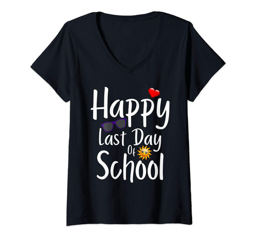 Womens Happy Last Day Of School Student Teacher Graduation Gift V-Neck T-Shirt