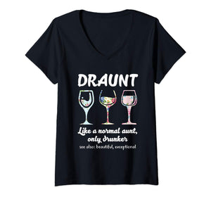 Womens Draunt Like A Normal Aunt Only Drunker Funny Wine V-Neck T-Shirt