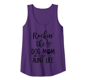 Rockin's The Dog Mom and Aunt Life - Dog Lovers T-shirt Tank Top