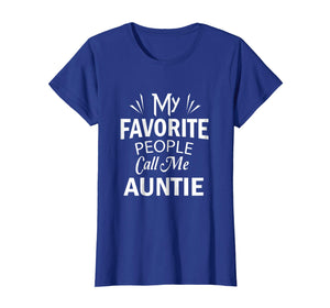 My Favorite People Call Me Auntie T Shirt Gift For Women
