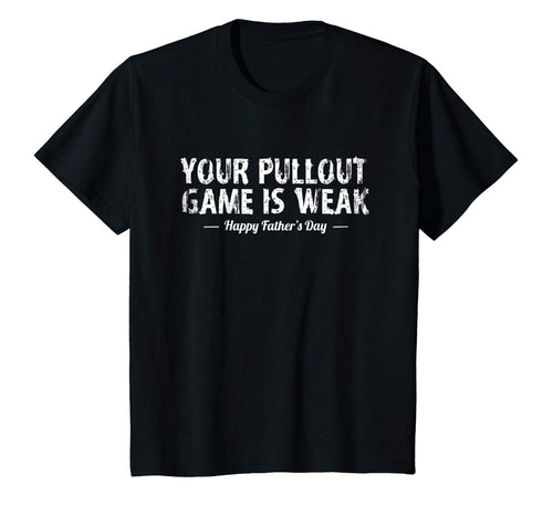 Your Pullout Game is Weak (Happy Father's Day) T-Shirt