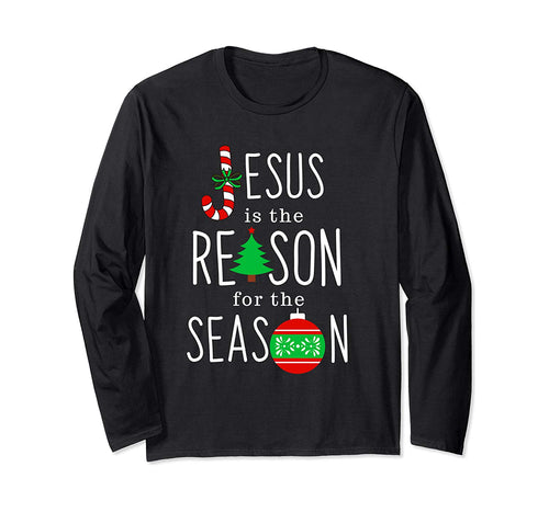 Jesus is The Reason For the Season Christmas Celebration  Long Sleeve T-Shirt