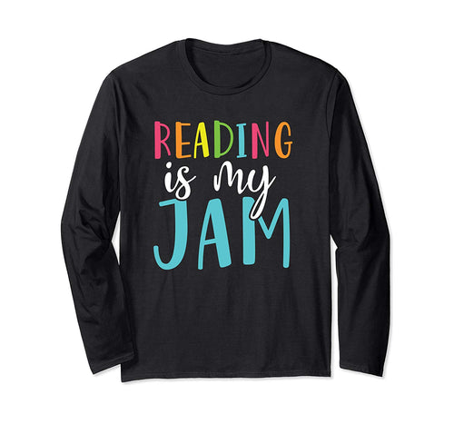 Reading Is My Jam Funny Back To School Teacher Top  Long Sleeve T-Shirt