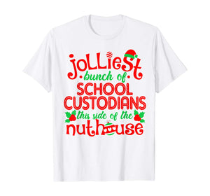 Jolliest School Custodians Side Of Nuthouse Funny Christmas T-Shirt