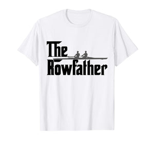 The Row Father T-Shirt Funny Crew Dad Rowing Shirt