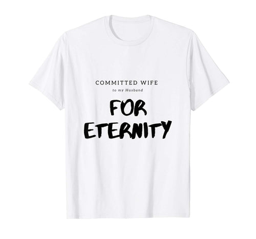 Husband Wife Relationship Love & Marriage Eternal Mate T-Shirt