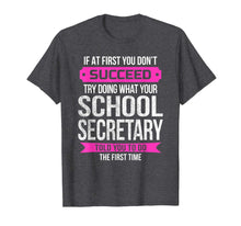 Cargar imagen en el visor de la galería, Funny School Secretary Tshirt If at first you don't succeed