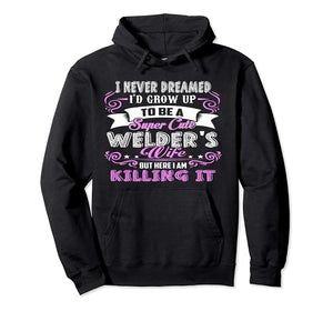 To Be A Super Cute Welder's Wife Hoodie Shirt