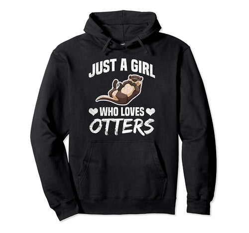 Just A Girl Who Loves Otters Hoodie Cute Gift Tee