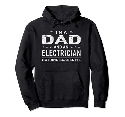 I'm A Dad And Electrician Hoodie For Men Father Funny Gift